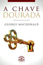 A Chave Dourada: Um conto de George MacDonald