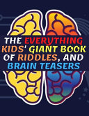 The Everything Kids  Giant Book of Riddles  and Brain Teasers PDF