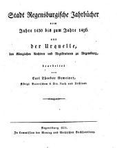 Die Regensburgische Chronik: Stadt Regensburgische Jahrbücher : vom Jahre 1430 bis zum Jahre 1496, Band 3