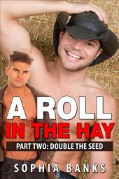 A Roll In The Hay: Part Two