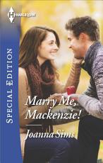 Marry Me  Mackenzie  PDF