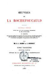 Oeuvres de La Rochefoucauld: Nouvelle édition, revue sur les plus anciennes impressions et les autographes, et augmentée de morceaux inédits, des variantes, de notices...
