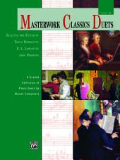 Masterwork Classics Duets, Level 10: A Graded Collection of Early Advanced to Advanced Piano Duets by Master Composers (1 Piano, 4 Hands)