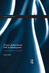 China's Authoritarian Path to Development: Is Democratization Possible?