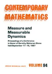 Measure and Measurable Dynamics: Proceedings of a Conference in Honor of Dorothy Maharam Stone, Held September 17-19, 1987