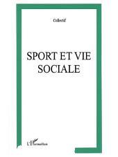 SPORT ET VIE SOCIALE: Transformations-Ruptures-Permanences - Premier Congrès de la Société de Sociologie du sport de Langue Française