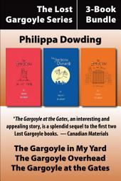 The Lost Gargoyle Series 3-Book Bundle: The Gargoyle in My Yard / The Gargoyle at the Gates / The Gargoyle Overhead