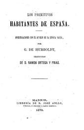 Los primitivos habitantes de España: investigaciones con el auxilio de la lengua vasca