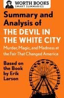 Summary and Analysis of The Devil in the White City  Murder  Magic  and Madness at the Fair That Changed America PDF