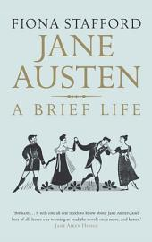 Jane Austen: A Brief Life