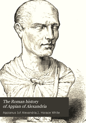 The Roman History of Appian of Alexandria: Τόμος 1