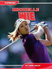 Michelle Wie: Golf Superstar