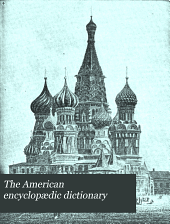The American Encyclopædic Dictionary: Volume 6