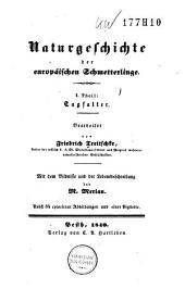 Naturgeschichte der europäischen Schmetterlinge: Band 1