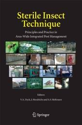 Sterile Insect Technique: Principles and Practice in Area-Wide Integrated Pest Management