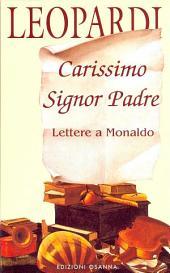 Carissimo Signor Padre: Lettere a Monaldo