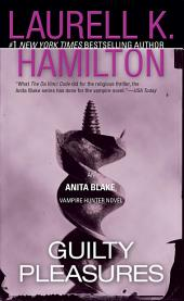 Guilty Pleasures: An Anita Blake, Vampire Hunter Novel