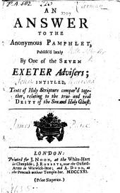 An Answer [by James Peirce] to the Anonymous Pamphlet publish'd lately by One of the Seven Exeter Advisers [i.e. John Walrond], intitled, Texts of Holy Scripture compar'd together, relating to the true and real Deity of the Son and Holy Ghost. MS. notes
