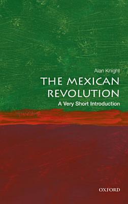 The Mexican Revolution  A Very Short Introduction PDF