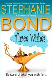 Three Wishes: a romantic comedy