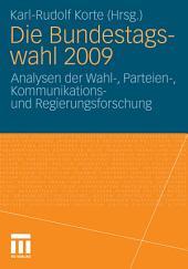 Die Bundestagswahl 2009: Analysen der Wahl-, Parteien-, Kommunikations und Regierungsforschung