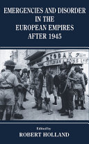 Emergencies and Disorder in the European Empires After 1945