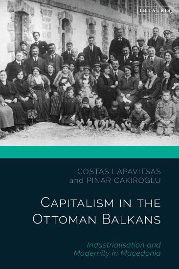 Capitalism in the Ottoman Balkans PDF