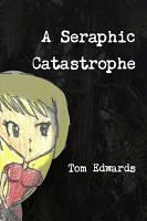 A Seraphic Catastrophe PDF