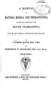 A Manual of Materia Medica and Therapeutics: Including the Preparations of the British Pharmacopoeia, and Many Other Approved Medicines