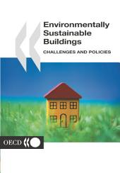 Environmentally Sustainable Buildings Challenges and Policies: Challenges and Policies