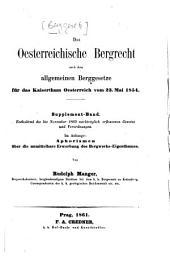 Allgemeines österreichisches Berggesetz vom 23. Mai 1854: das österreichische Bergrecht nach dem allg. Berggesetze ... für das Kaiserthum Österreich. Suppl.-Bd, Band 2