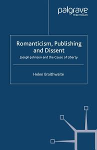 Romanticism  Publishing and Dissent PDF