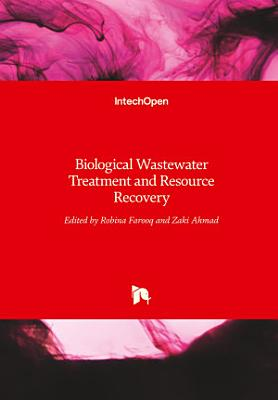 Biological Wastewater Treatment and Resource Recovery
