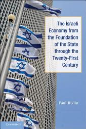 The Israeli Economy from the Foundation of the State through the 21st Century
