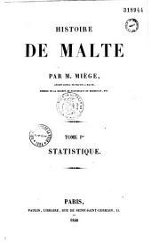 Histoire de Malte précédée de la statistique de Malte et de ses dépendances