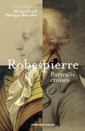 Robespierre: Portraits croisés