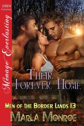 Their Forever Home [Men of the Border Lands 13]