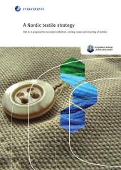 A Nordic textile strategy: Part II: A proposal for increased collection, sorting, reuse and recycling of textiles