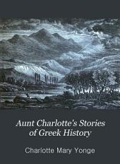 Aunt Charlotte's Stories of Greek History for the Little Ones