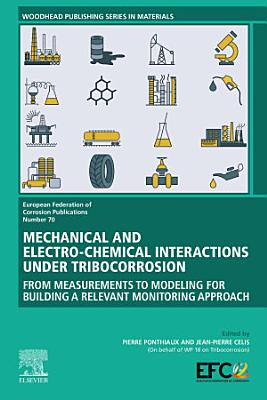 Mechanical and Electro-chemical Interactions under Tribocorrosion