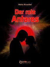 Der rote Antares: Roman
