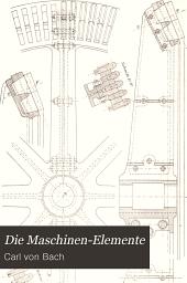Die maschinen-elemente: Ihre berechnung und konstruktion, mit rücksicht auf die neueren versuche, Band 1