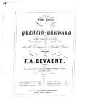 Quentin-Durward: opéra-comique en 3 actes ; représenté pour la 1re fois sur le Théâtre de l'Opéra Comique le 25 mars, 1858, Volume 1
