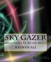 Sky Gazer: Adventures In Outer-Space