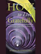 How to Live Gratefully: A Story from Caterpillar to Butterfly