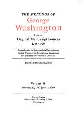 The Writings of George Washington from the Original Manuscript Sources, 1745-1799: Volume 18