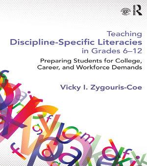 Teaching Discipline Specific Literacies in Grades 6 12