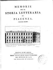 Memorie per la storia letteraria di Piacenza: Volume 1