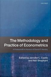The Methodology and Practice of Econometrics : A Festschrift in Honour of David F. Hendry: A Festschrift in Honour of David F. Hendry