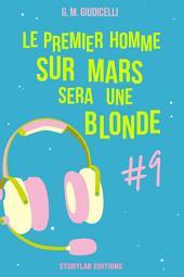 Le premier homme sur Mars sera une blonde, épisode 9